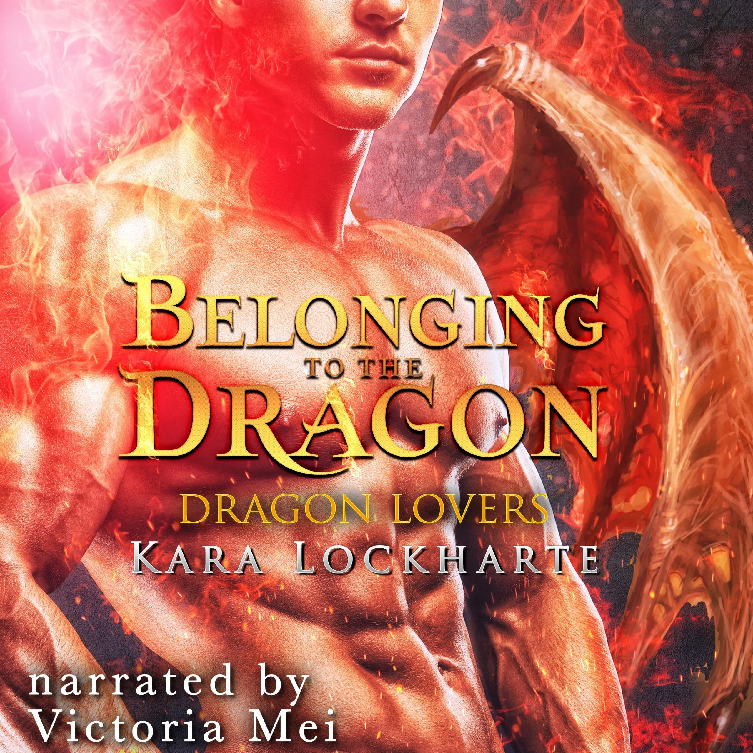 Belonging to the Dragon by Kara Lockharte Audiobook