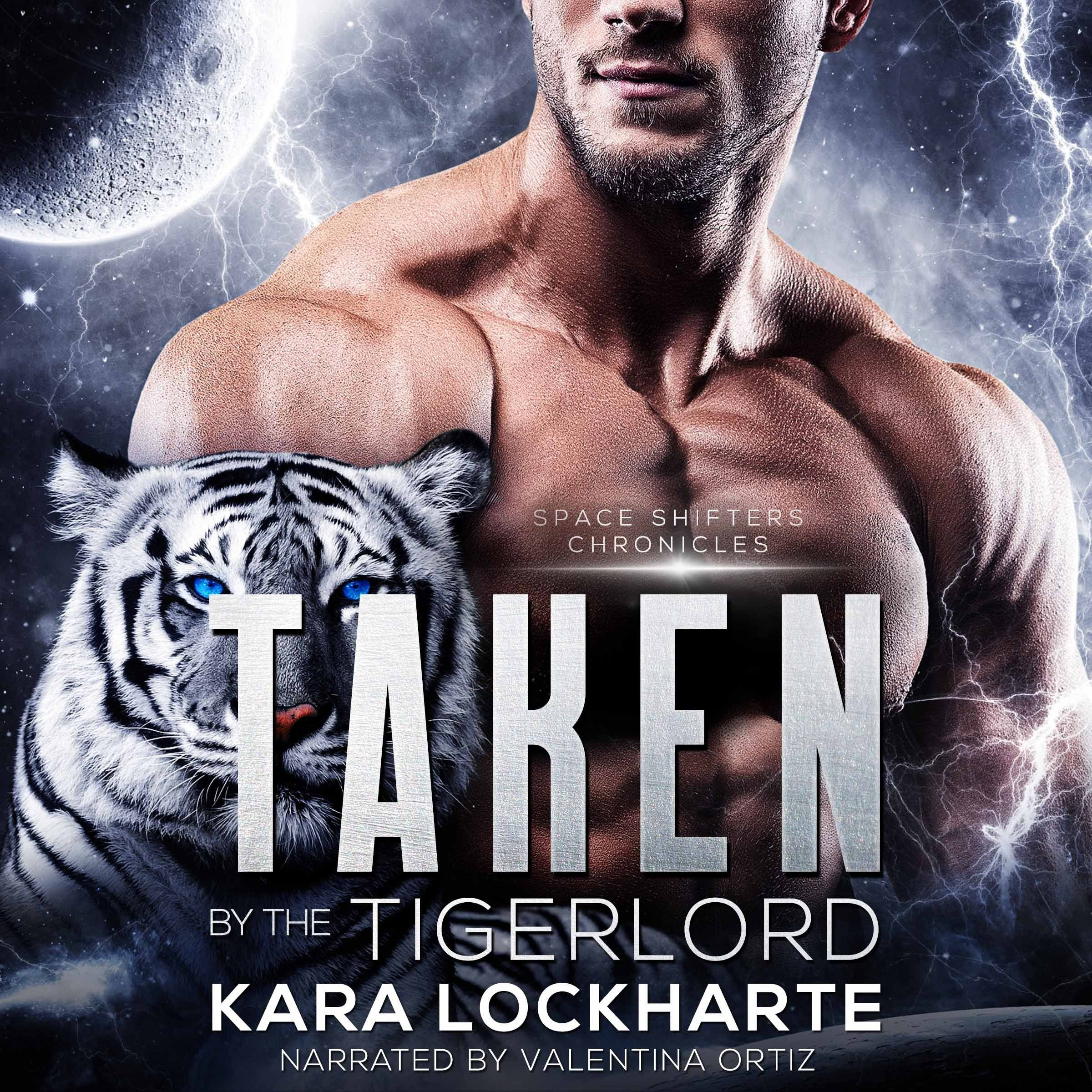 Taken by the Tigerlord by Kara Lockharte - narrated by Valentina Ortiz