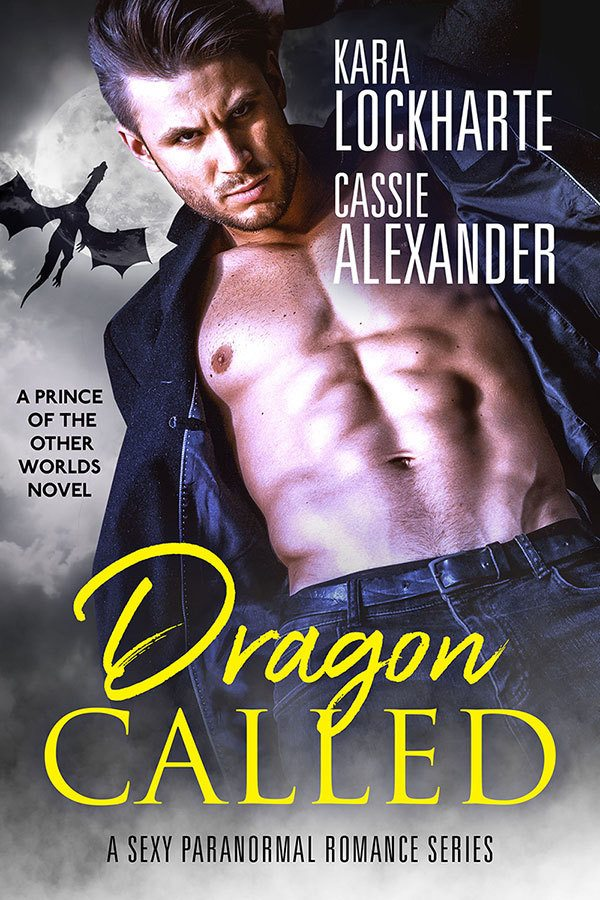 Dragon Called by Kara Lockharte and Cassie Alexander