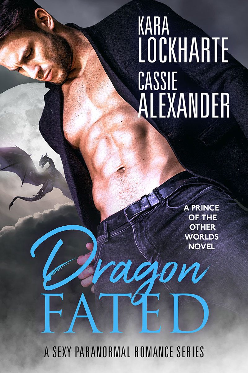 Dragon Fated by Kara Lockharte and Cassie Alexander